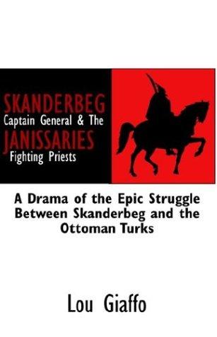 SKANDERBEG Captain General & The JANISSARIES Fighting: Giaffo, Lou