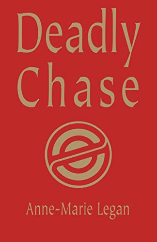 Deadly Chase: Anne-Marie Legan