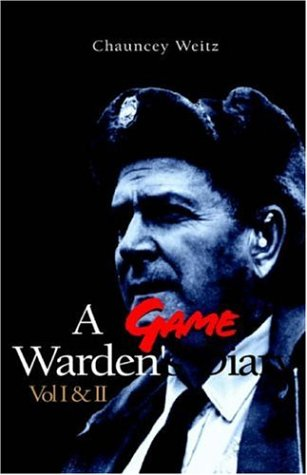 9781413407600: 1-2: A Game Warden's Diary 1933-1965