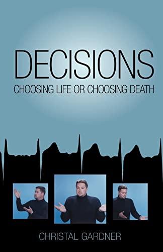 Decisions: Choosing Life or Choosing Death: Gardner, Christal