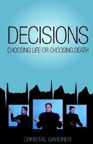 Decisions: Choosing Life or Choosing Death: Christal Gardner