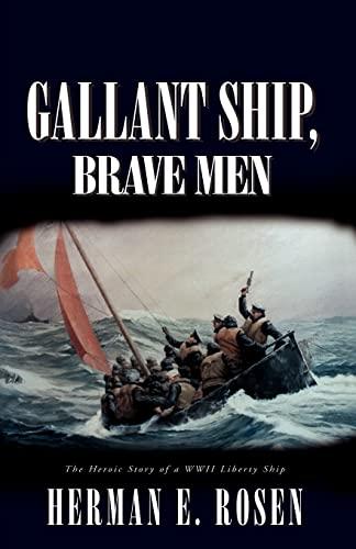 Gallant Ship, Brave Men: Rosen, Herman E.