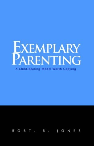 9781413408645: Exemplary Parenting: A Child-Rearing Model Worth Copying