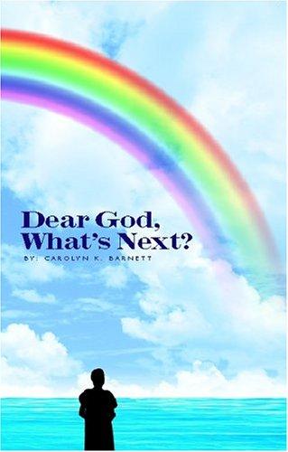 9781413413267: Dear God, What's Next?