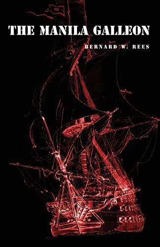 The Manila Galleon: Bernard W. Rees