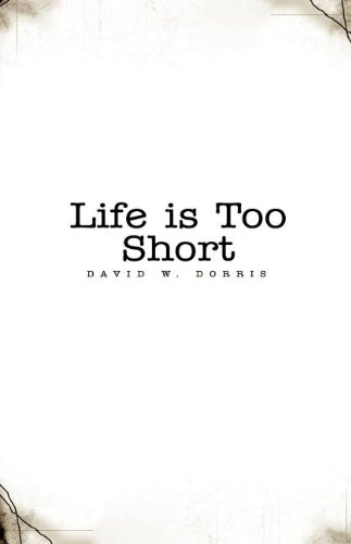 9781413414998: Life Is Too Short