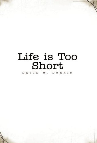 9781413415001: Life Is Too Short