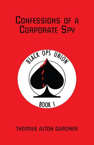 9781413415698: Confessions of a Corporate Spy: Black Ops Union Book I