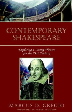 9781413417197: Contemporary Shakespeare: Exploring a Living Theatre for the 21st Century