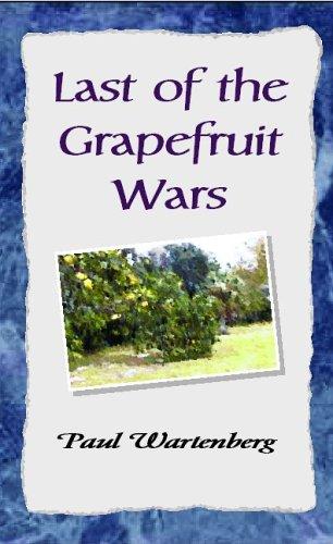 9781413417647: Last of the Grapefruit Wars