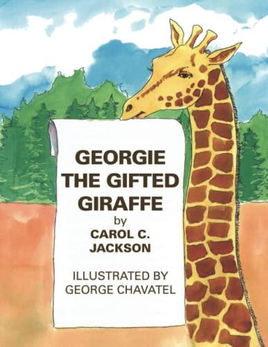 Georgie the Gifted Giraffe: Carol C. Jackson