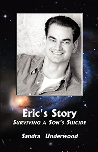 9781413424737: Eric's Story: Surviving a Son's Suicide
