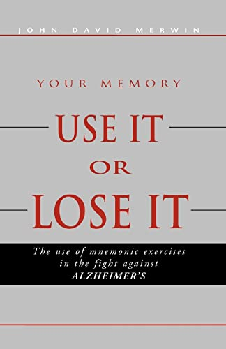 9781413426472: Use It or Lose It: The use of mnemonic exercises in the fight against ALZHEIMERS