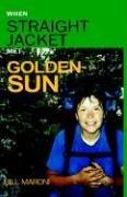 9781413427820: When Straightjacket Met Golden Sun: A Journey on the Appalachian Traiil