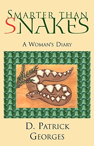 Smarter than Snakes: A Woman's Diary: D Patrick Georges