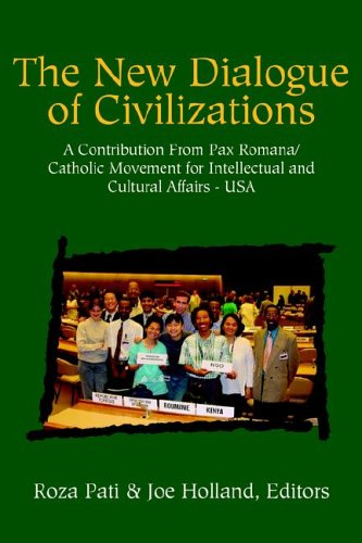 The New Dialog of Civilizations: A Contriubrtion from Pax Romana/catholic Movement for ...