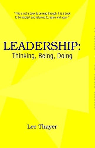 9781413430004: Leadership: Thinking, Being, Doing