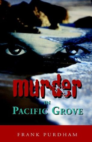 9781413430721: Murder in Pacific Grove