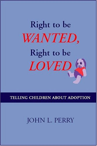 Right to Be Wanted, Right to Be Loved: Perry, John L.
