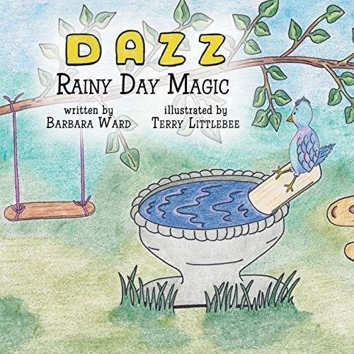 "Dazz"" Rainy Day Magic: Ward, Barbara"