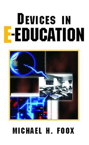 Devices in E-Education: Foox, Michael H.