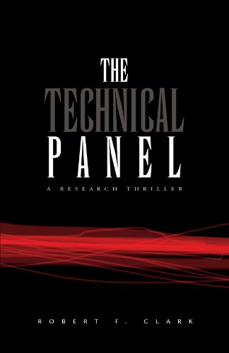 The Technical Panel: A Research Thriller: Clark, Robert F