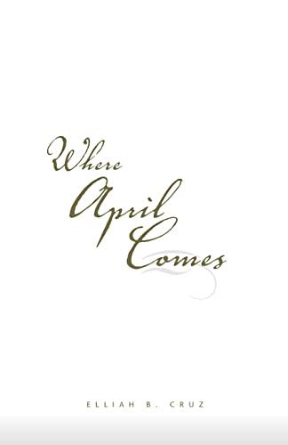 Where April Comes: Elliah B. Cruz