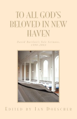 To All God's Beloved in New Haven: Bartlett, David