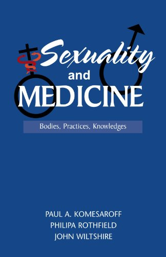 Sexuality and Medicine: Bodies, practices, knowledges: Paul Komesaroff