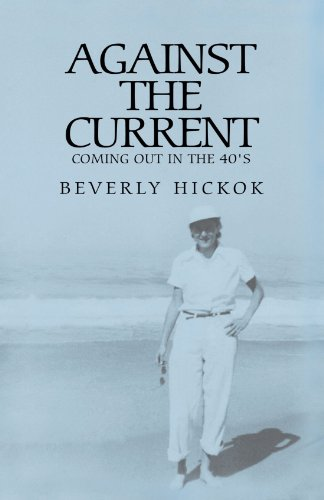 9781413435467: Against the Current: Coming Out In The 1940's (Autobiography)