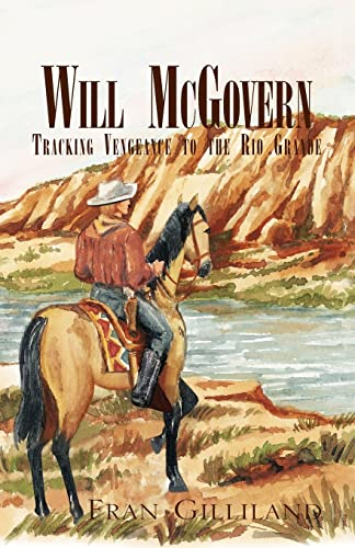 Will McGovern: Tracking Vengeance to the Rio Grande: Gilliland, Fran