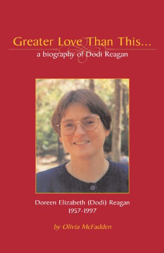 9781413436624: Greater Love Than This: a biography of Doreen Elizabeth (Dodi) Reagan