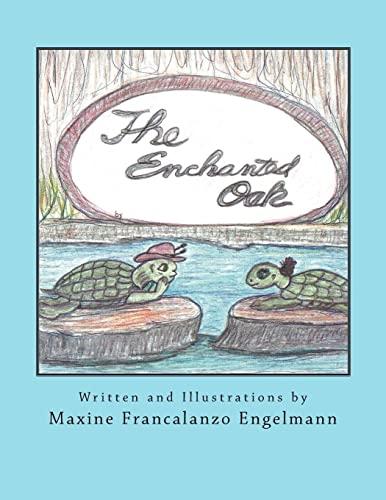 The Enchanted Oak: Ms Maxine Francalanzo Engelmann