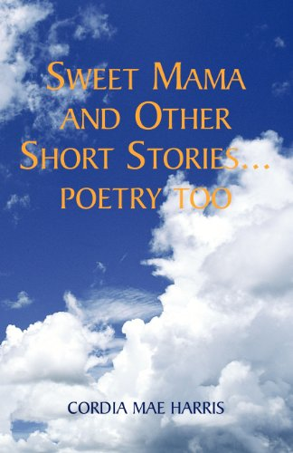 9781413438857: Sweet Mama and Other Short Stories...Poetry Too