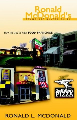 9781413439342: Ronald McDonald's Franchise Buyers Guide: How To Buy A Fast Food Franchise
