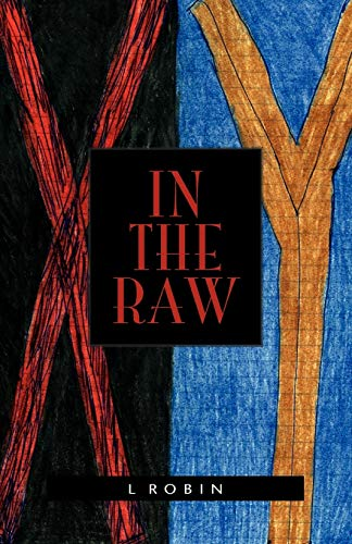9781413440133: In The Raw