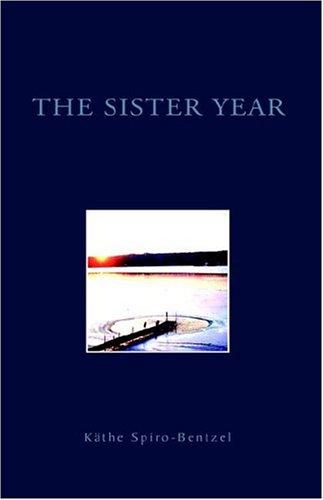 The Sister Year: Spiro-Bentzel, Kathe