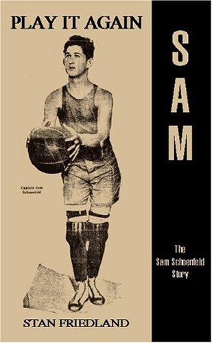 9781413444407: Play It Again Sam: The Sam Schoenfeld Story