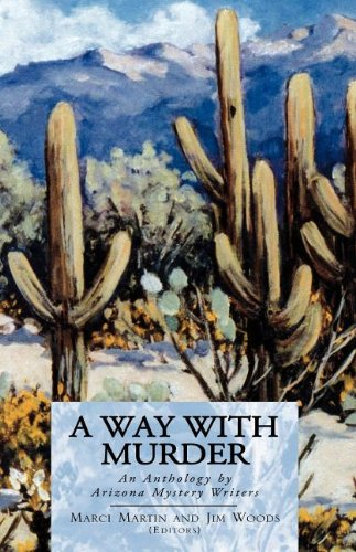 A Way With Murder: An Anthology By Arizona Mystery Writers
