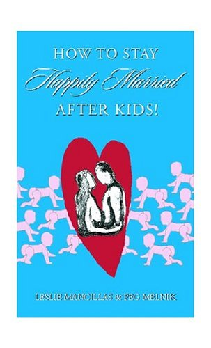 9781413445848: How to Stay Happily Married After Kids
