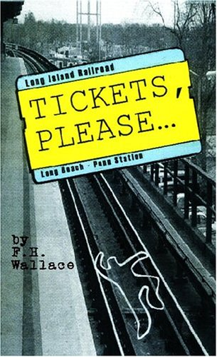 Tickets, Please.: Wallace, Frank