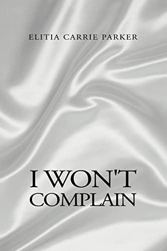 9781413447026: I Won't Complain