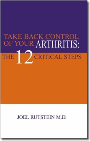 9781413447668: Take Back Control of Your Arthritis: The 12 Critical Steps