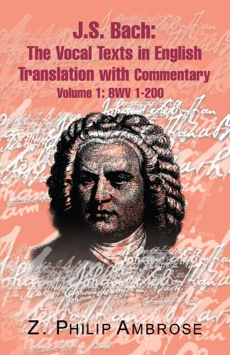 9781413448948: J.S. Bach: The Vocal Texts in English Translation with Commentary: Volume 1: BWV 1-200
