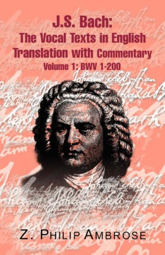 9781413448955: J.S. Bach: The Extant Texts of the Vocal Works in English Translations with Commentary Volume 1: BWV 1-200