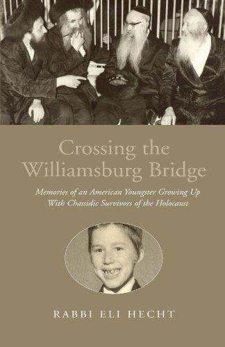 9781413449662: Crossing the Williamsburg Bridge: Memories of an American Youngster Growing Up With Chassidic Survivors of the Holocaust