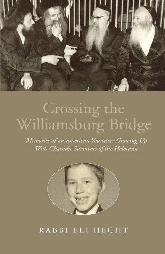 Crossing the Williamsburg Bridge: Rabbi Eli Hecht