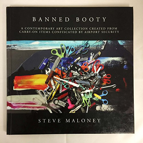 Banned Booty: A Contemporary Art Collection Created from Carry-On Items Confiscated by Airport ...