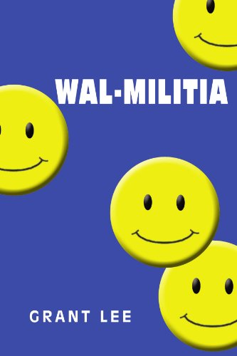 9781413454123: Wal-militia: The Conspiracy of Wal-Mart and the Government: A National Report
