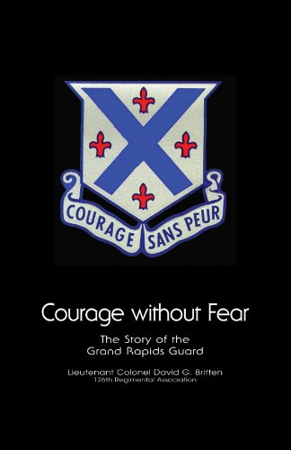 9781413454291: Courage Without Fear: The Story of the Grand Rapids Guard
